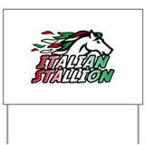 Italian Stallion Yard Sign