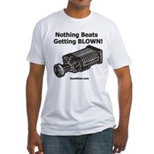 Nothing Beats Getting Blown! Shirt