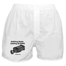 Nothing Beats Getting Blown! - Blower Boxer Shorts