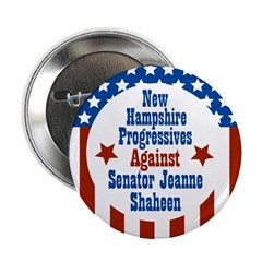 Progressives Against Jeanne Shaheen button