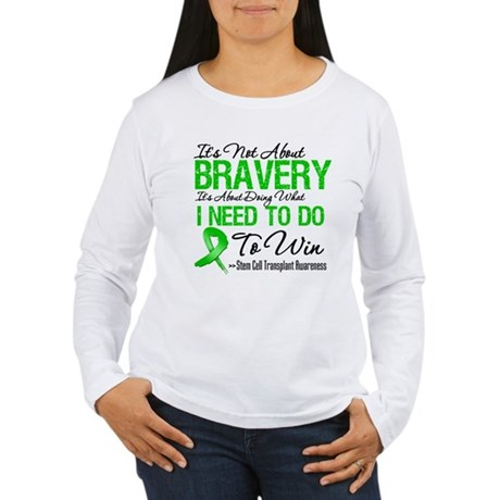 BraveryStemCellTransplant Women's Long Sleeve T-Sh