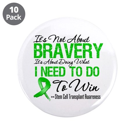 "BraveryStemCellTransplant 3.5"" Button (10 pack)"