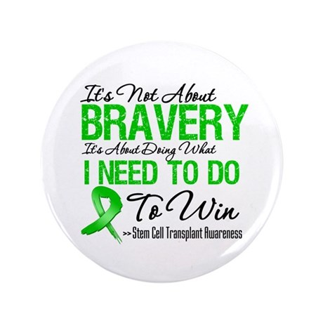"BraveryStemCellTransplant 3.5"" Button (100 pack)"