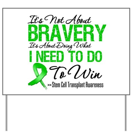 BraveryStemCellTransplant Yard Sign