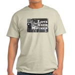 Love Your Mother (board) Light T-Shirt