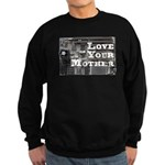 Love Your Mother (board) Sweatshirt (dark)
