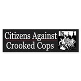 Citizens Against Crooked Cops - Bumper Sticker
