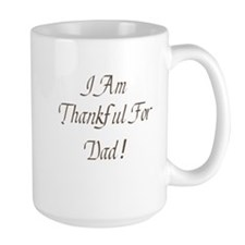 Thankful for my Dad Mug