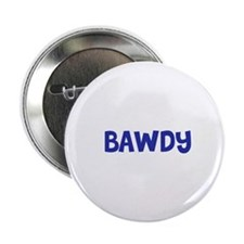 "Bawdy 2.25"" Button (100 pack)"