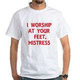 I Worship At Your Feet, Mistress Shirt
