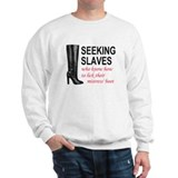 Seeking Slaves Sweatshirt