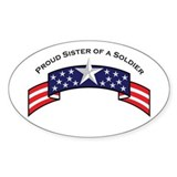 Proud Sister of a Soldier Oval Decal