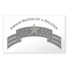 Proud Sister of a Soldier, St Rectangle Decal