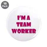 "Team Worker 3.5"" Button (10 Pack)"