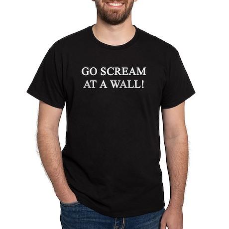 Go Scream At A Wall Black T-Shirt
