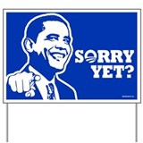Sorry Yet? Yard Sign