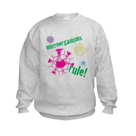 Microorganisms Rule! Kids Sweatshirt