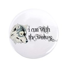 "I Run With The Wolves Twilight 3.5"" Button"