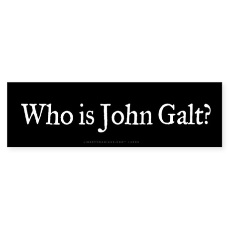 Who is John Galt? Bumper Bumper Stickers by libertymaniacs