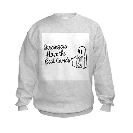 Strangers Have the Best Candy Kids Sweatshirt