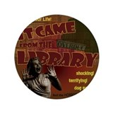 "Came from the Library 3.5"" Button"