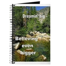 Journal - Dreamin' Big - Believing even bigger!