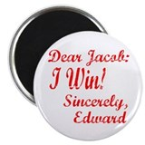 Dear Jacob: I Win Sincerely Edward 2.25&quot; Magnet (1