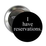 "Reservations 2.25"" Button"
