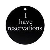 Reservations Ornament (Round)