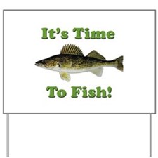 "Genuine Walleye ""It's Time to Fish"" Yard Sign"