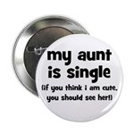 "My Aunt Is Single 2.25"" Button"