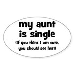My Aunt Is Single Oval Sticker
