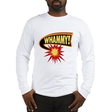 Whammy! Long Sleeve T-Shirt