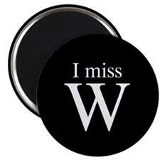 I miss W Magnet