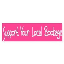 Support Your Local Boobage Bumper Bumper Sticker