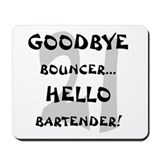 21 Goodbye Bouncer Mousepad