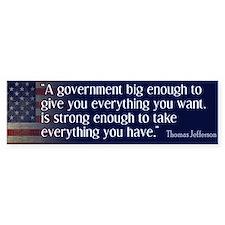 Jefferson: government big enough to... Bumper Sticker
