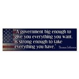 Jefferson: government big enough to... Bumper Stickers