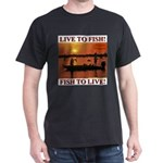 LIVE TO FISH! Black T-Shirt