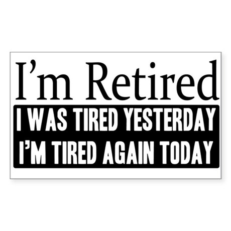 Retired - Tired Again Rectangle Sticker