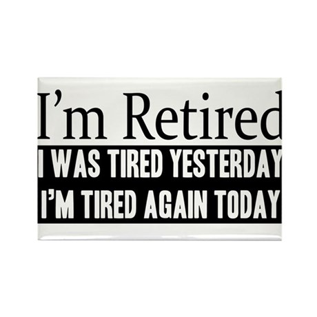 Retired - Tired Again Rectangle Magnet