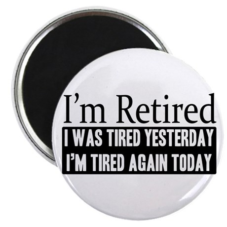 Retired - Tired Again Magnet