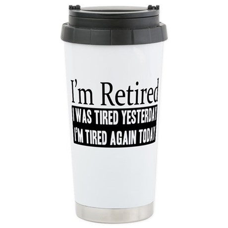 Retired - Tired Again Ceramic Travel Mug