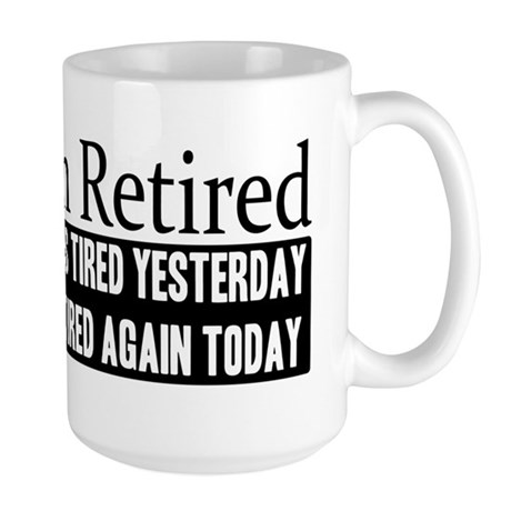 Retired - Tired Again Large Mug