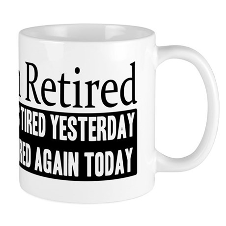 Retired - Tired Again Mug
