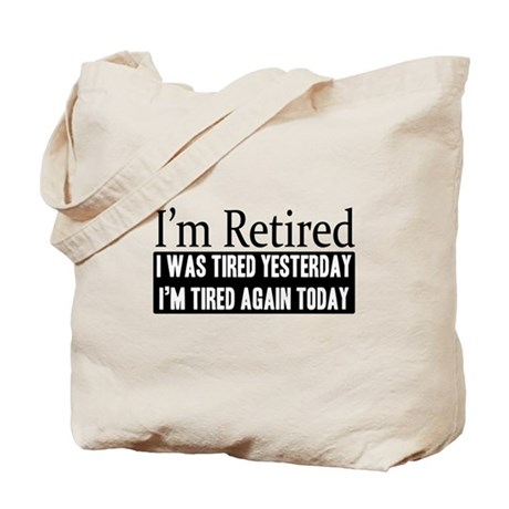 Retired - Tired Again Tote Bag