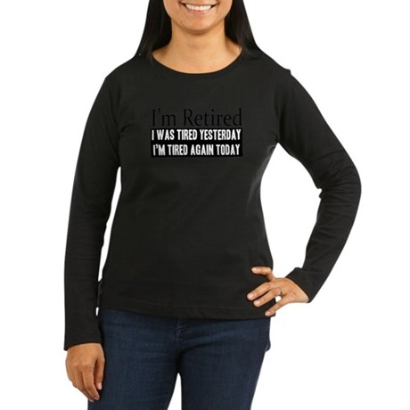 Retired - Tired Again Women's Long Sleeve Dark T-S
