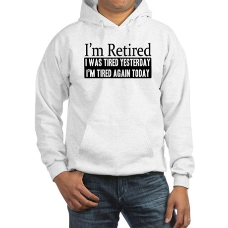 Retired - Tired Again Hooded Sweatshirt