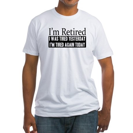 Retired - Tired Again Fitted T-Shirt
