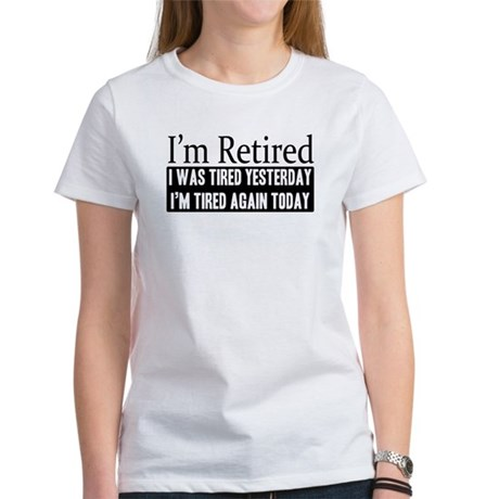 Retired - Tired Again Women's T-Shirt